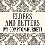 Elders and Betters   Ivy Compton-Burnett