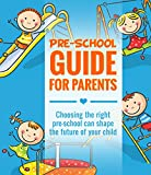 Pre-school Guide for Parents.: Choosing the right pre-school can shape the future of your child.