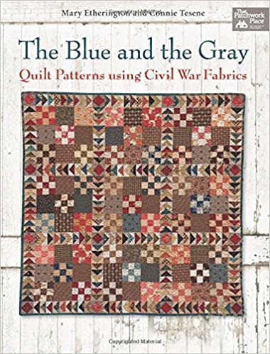 The Blue And The Gray Quilt Patterns Using Civil War Fabrics Mary Magnificent Civil War Quilt Patterns