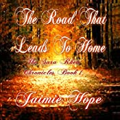 The Road That Leads to Home: The Sara Rhea Chronicles, Book 1 | Jaimie Hope