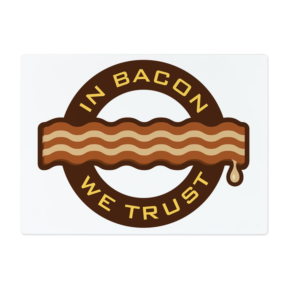 Glass Cutting Board Large In Bacon We Trust Bacon Lover Foodie