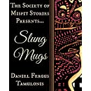 The Society of Misfit Stories Presents: Slung Mugs