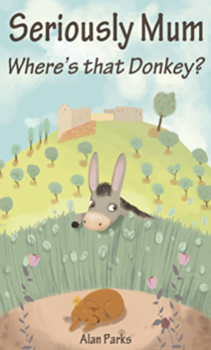 Seriously Mum; Where's that Donkey?