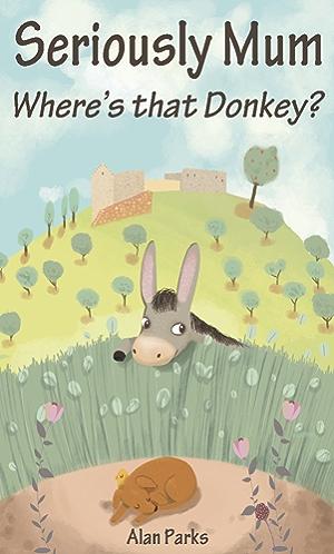 Seriously Mum; Where's that Donkey?