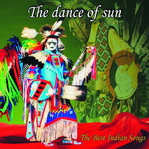 The Dance Of Sun (The Best Indian Songs) (Best Indian Dance Music)