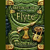 Flyte: Septimus Heap, Book Two | Angie Sage