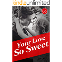 Your Love So Sweet 6: Get Rid Of Him