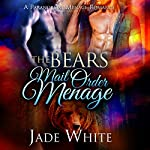 The Bears Mail Order Menage | Jade White