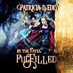 By the Fates, Fulfilled: By the Fates, Book 4 | Patricia D. Eddy
