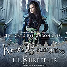 Krait's Redemption: Cat's Eye Chronicles, Book 5 | Livre audio Auteur(s) : T. L. Shreffler Narrateur(s) : C.S.E. Cooney