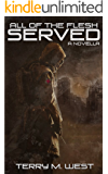 All of the Flesh Served: A Novella