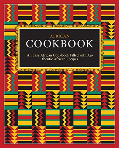 African Cookbook: An Easy African Cookbook Filled with Authentic African Recipes by BookSumo Press