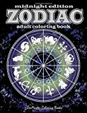 Midnight Edition Zodiac Adult Coloring Book: Black Background Zodiac Coloring Book for Adults For Astrology and Coloring Enthusiasts for Relaxation ... (Coloring Books for Grownups) (Volume 58)