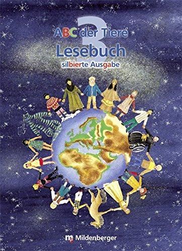 ABC der Tiere 3 – Lesebuch, silbierte Ausgabe: 3. Schuljahr