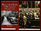 Hitlers Chariots  Volume Two:  Mercedes- Benz 770K Grosser Parade Car