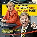 Wir pfeifen nicht nach Ihrer Tanze Hörbuch von Ulrich Sonnenschein Gesprochen von:  N.N.