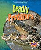 img - for Deadly Predators (Engineered by Nature) book / textbook / text book