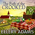 The Path of the Crooked: Hope Street Church Mysteries Series #1 Audiobook by Ellery Adams Narrated by Cris Dukehart