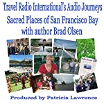 Sacred Places of San Francisco Bay: with Author Brad Olsen | Patricia Lawrence