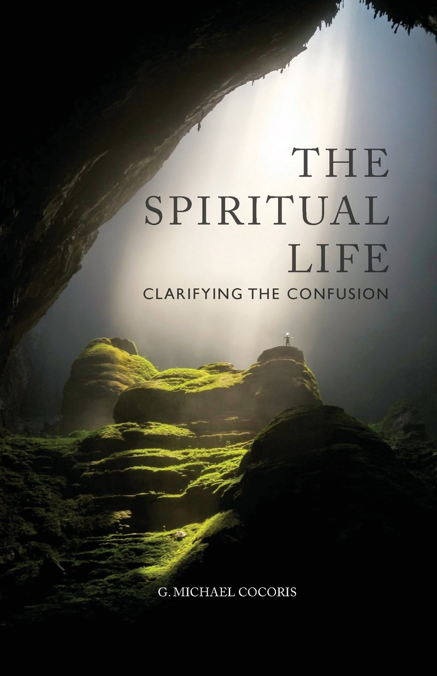 The Spiritual Life: Clarifying the Confusion PDF