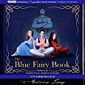 The Blue Fairy Book Audiobook by Andrew Lang Narrated by Andrea Giordani