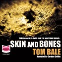Skin and Bones Audiobook by Tom Bale Narrated by Gordon Griffin