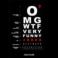 Funny Jokes: Ultimate LoL Edition Book 3 (Jokes, Dirty Jokes, Funny Anecdotes, Best jokes, Jokes for Adults) (English Edition)