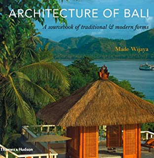Architecture Of Bali A Sourcebook Traditional Modern Forms