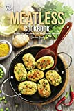 The Meatless Cookbook: 50 Simple and Delicious Vegetarian Recipes