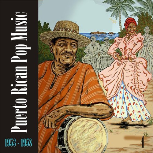 Puerto Rican Pop Music (1953 - 1958), Vol. 4 ()