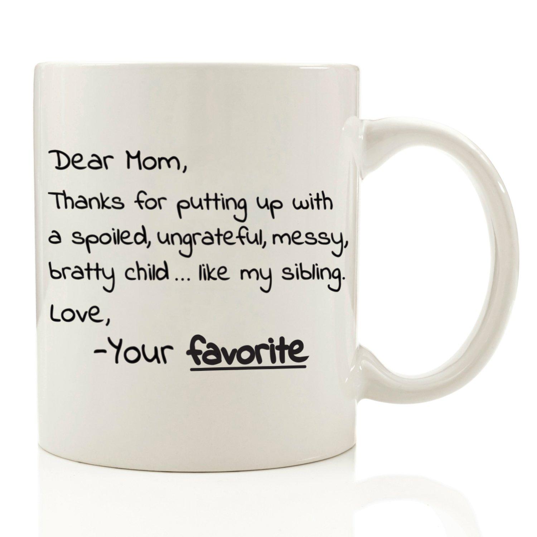 Amazon.com: Dear Mom, From Your Favorite - Funny Coffee Mug 11 oz ...