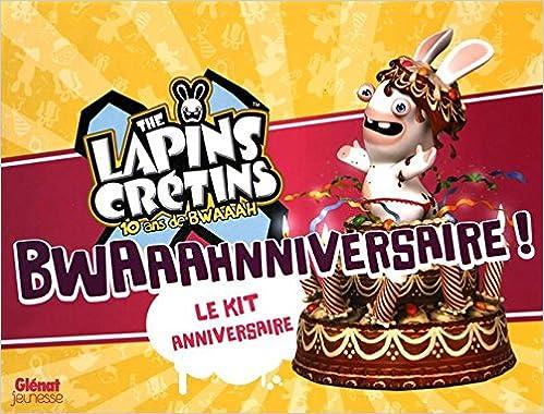 Bhwaaahnniversaire Le Kit Anniversaire The Lapins