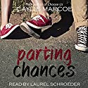 Parting Chances Audiobook by Caylie Marcoe Narrated by Laurel Schroeder
