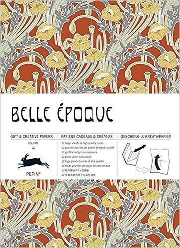 Belle Epoque: Gift & Creative Paper Book: Vol. 66 por Pepin Van Roojen epub