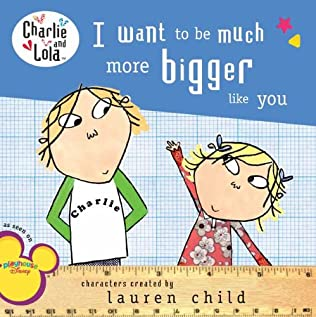 book cover of I Want to Be Much More Bigger Like You