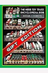 Hess Toy Truck Encyclopedia: Gift Giving Edition Paperback
