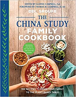 Amazon the china study family cookbook 100 recipes to bring amazon the china study family cookbook 100 recipes to bring your family to the plant based table 9781944648114 del sroufe leanne campbell forumfinder Images