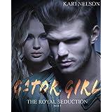 Gator Girl: The Royal Seduction (Book 1)