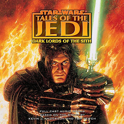 Star Wars Tales of the Jedi: Dark Lords of the Sith (Star Wars: Tales of the Jedi (Audio))