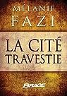 La Cité travestie par Fazi