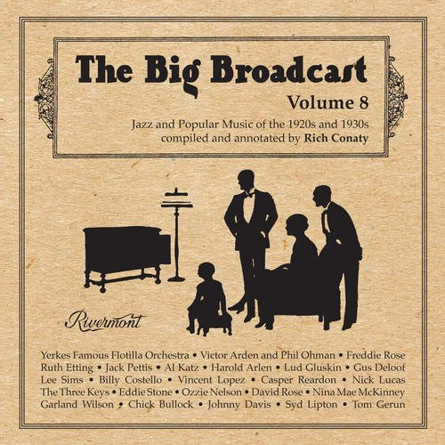 The Big Broadcast, Volume 8: Jazz And Popular Music Of The 1920s And 1930s (The Big Broadcast)