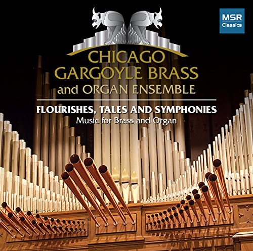 Organ Brass - Flourishes, Tales and Symphonies: Music for Brass and Organ - David Marlatt, Camille Saint-Saëns, Carlyle Sharpe, Giuseppe Verdi, Jaromir Weinberger and William White