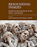 img - for Resounding Images: Medieval Intersections of Art, Music, and Sound (Forum Mittelalter) (Studies in the Visual Cultures of the Middle Ages) book / textbook / text book