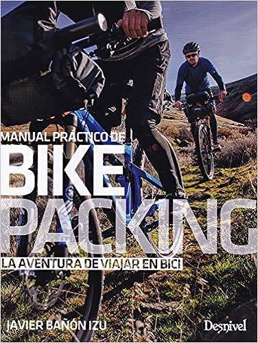 Manual práctico de bikepacking: Amazon.es: Bañón Izu, Javier: Libros