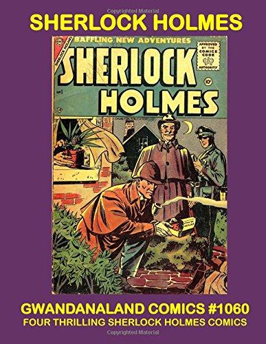 Sherlock Holmes: Gwandanaland Comics #1060 -- Four Thrilling Sherlock Holmes Comics