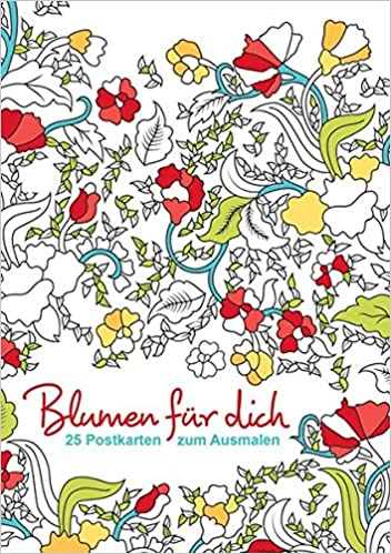 Postkarten Zum Ausmalen Blumen Für Dich 25 Postkarten Zum Ausmalen