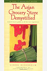The Asian Grocery Store Demystified (Take It with You Guides) Paperback