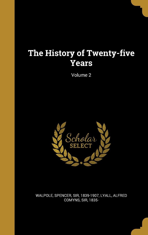 Download The History of Twenty-Five Years; Volume 2 PDF