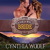 Tame a Wild Bride: Tame Series, Book 3 | Cynthia Woolf