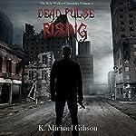 Dead Pulse Rising: The Kyle Walker Chronicles, Volume 1 | K. Michael Gibson